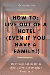 how to live out of a hotel with a family