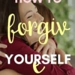 How to Forgive Yourself (When You Feel Like Crap)