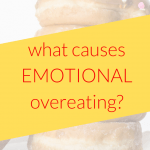 What Causes Emotional Overeating Disorder?