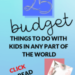 25+ Things to do with kids in any part of the world