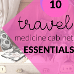 Travel Medicine Cabinet Essentials